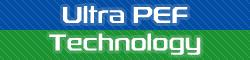 Ultra PEF Technology